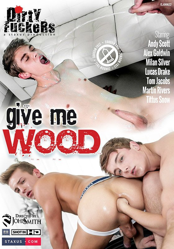Dirty Fuckers - Give Me Wood [WEB-DL]